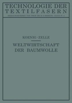 Die Weltwirtschaft der Baumwolle von Herzog,  R. O., Koenig,  Paul, Zelle,  Arnold