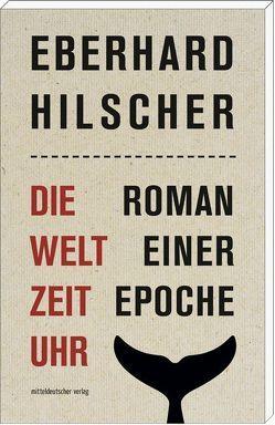 Die Weltzeituhr von Hilscher,  Eberhard, Oesterreich,  Volker
