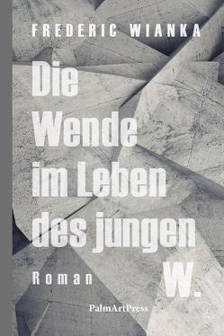Die Wende im Leben des jungen W. von Wianka,  Frederic