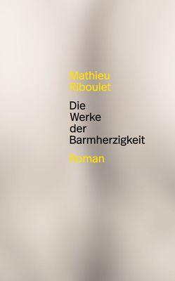 Die Werke der Barmherzigkeit von Riboulet,  Mathieu, Sourzac,  Paul
