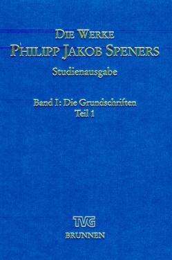 Die Werke Philipp Jakob Speners – Studienausgabe von Aland,  Kurt, Spener,  Philipp Jakob, Tschischwitz,  Beate von