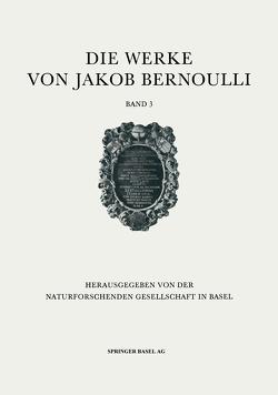 Die Werke von Jakob Bernoulli von Bernoulli,  Jakob, van der Waerden,  B. L.