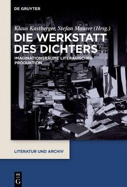 Die Werkstatt des Dichters von Kastberger,  Klaus, Maurer,  Stefan