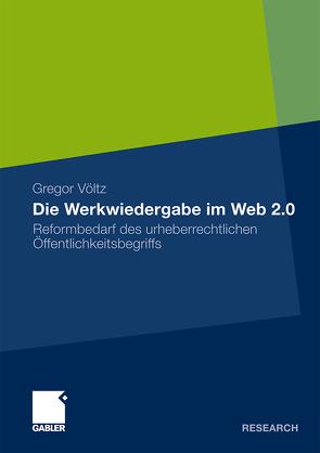 Die Werkwiedergabe im Web 2.0 von Völtz,  Gregor