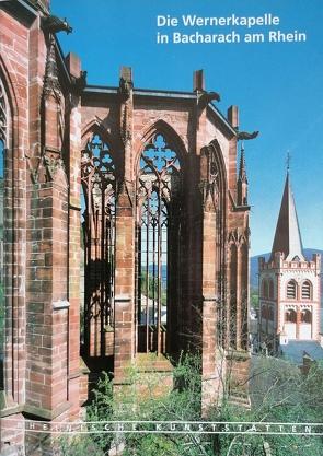 Die Wernerkapelle in Bacharach am Rhein von Wagner,  Friedrich L, Wolff,  Arnold