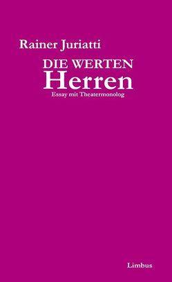 Die werten Herren von Juriatti,  Rainer, Schöpf,  Alois, Schuchter,  Bernd