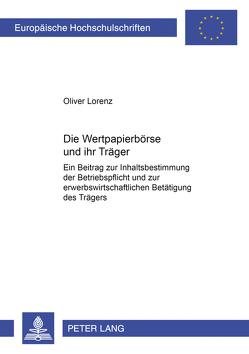 Die Wertpapierbörse und ihr Träger von Lorenz,  Oliver