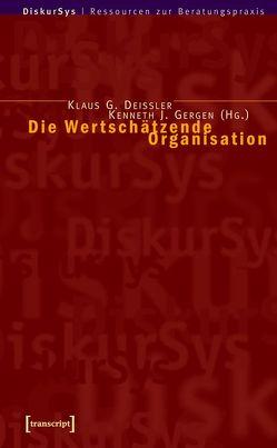 Die Wertschätzende Organisation von Deissler,  Klaus G., Gergen,  Kenneth J.