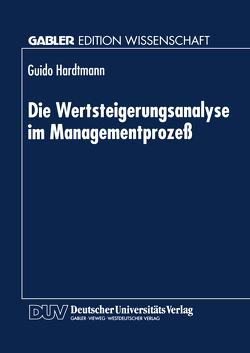 Die Wertsteigerungsanalyse im Managementprozeß von Hardtmann,  Guido
