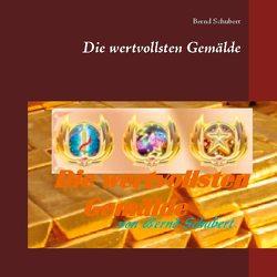 Die wertvollsten Gemälde von Schubert,  Bernd