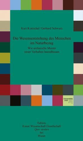 Die Wesensentstehung des Menschen im Naturbezug von Kurt,  Kotrchal, Schwarz,  Gerhard