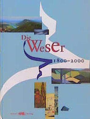 Die Weser 1800-2000 von Küster,  Bernd