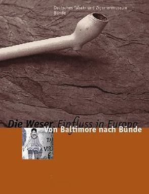 """""""Die Weser – EinFluss in Europa. Begleitpublikation zur Ausstellung… / Die Weser. Ein Fluß in Europa von Grossjohann,  Heidrun"""