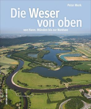 Die Weser von oben von Merk,  Peter