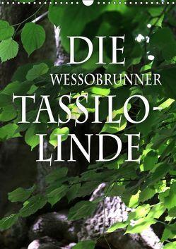 Die Wessobrunner Tassilolinde (Wandkalender 2019 DIN A3 hoch) von N.,  N.