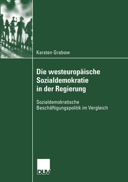 Die westeuropäische Sozialdemokratie in der Regierung von Grabow,  Karsten