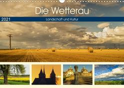 Die Wetterau – Landschaft und Kultur (Wandkalender 2021 DIN A3 quer) von und Joachim Beuck,  Angelika