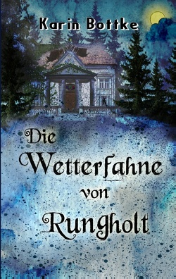 Die Wetterfahne von Rungholt von Bottke,  Karin