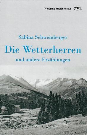 Die Wetterherren und andere Erzählungen von Schweinberger,  Sabina