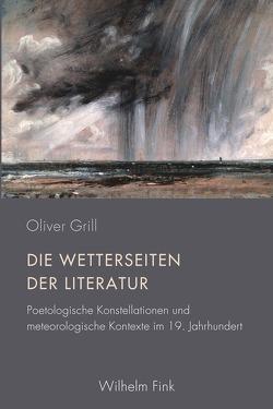 Die Wetterseiten der Literatur von Grill,  Dr. Oliver