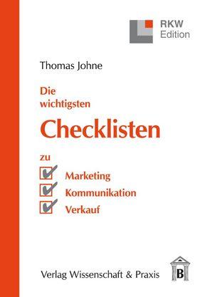 Die wichtigsten Checklisten zu Marketing – Kommunikation – Verkauf von Johne,  Thomas