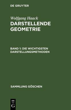 Wolfgang Haack: Darstellende Geometrie / Die wichtigsten Darstellungsmethoden von Haack,  Wolfgang