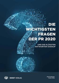 Die wichtigsten Fragen der PR 2020 von Forthmann,  Jörg, Rolke,  Lothar