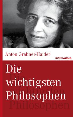 Die wichtigsten Philosophen von Grabner-Haider,  Anton