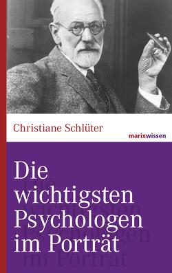Die wichtigsten Psychologen im Porträt von Schlüter,  Christiane