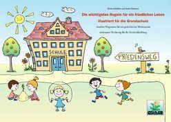 Die wichtigsten Regeln für ein friedliches Leben illustriert für die Grundschule von Köhlert,  Bettina, Reimann,  Anke