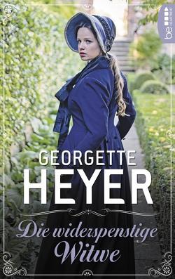 Die widerspenstige Witwe von Heyer,  Georgette, Kauer,  Edmund Th.