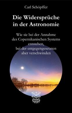 Die Widersprüche in der Astronomie von Schöpffer,  Carl