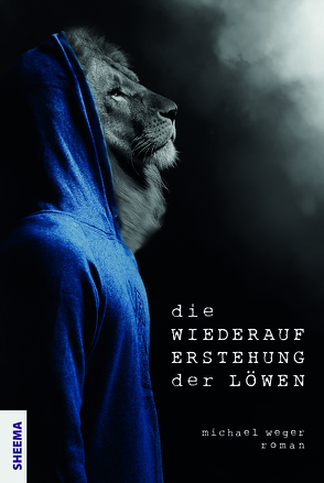 Die Wiederauferstehung der Löwen von Weger,  Michael