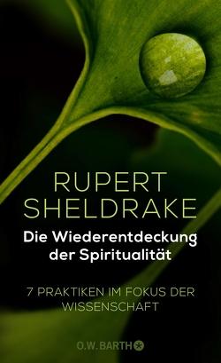 Die Wiederentdeckung der Spiritualität von Kappen,  Horst, Sheldrake,  Rupert