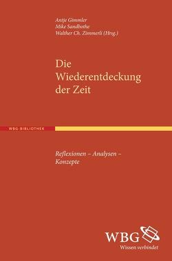 Die Wiederentdeckung der Zeit von Gimmler,  Antje, Sandbothe,  Mike, Zimmerli,  Walther Ch.