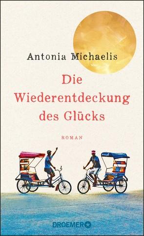 Die Wiederentdeckung des Glücks von Michaelis,  Antonia