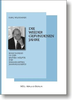 Die wiedergefundenen Jahre von Lütz,  Dietmar, Wlodarek,  Karl