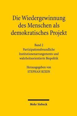 Die Wiedergewinnung des Menschen als demokratisches Projekt von Rixen,  Stephan