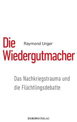 Die Wiedergutmacher von Unger,  Raymond