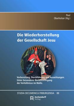 Die Wiederherstellung der Gesellschaft Jesu 1814 von Oberholzer,  Paul