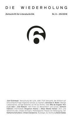 Die Wiederholung. Zeitschrift für Literaturkritik. Nr. 6 von Eickmeyer,  Jost, Keidel,  Leonard
