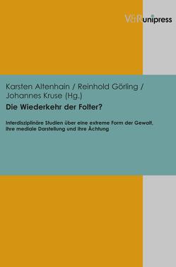 Die Wiederkehr der Folter? von Altenhain,  Karsten, Görling,  Reinhold, Kruse,  Johannes