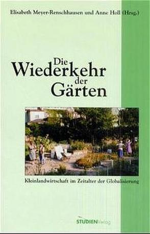 Die Wiederkehr der Gärten von Holl,  Anne, Meyer-Renschhausen,  Elisabeth
