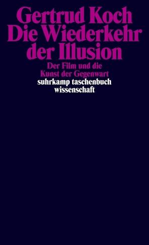 Die Wiederkehr der Illusion von Koch,  Gertrud