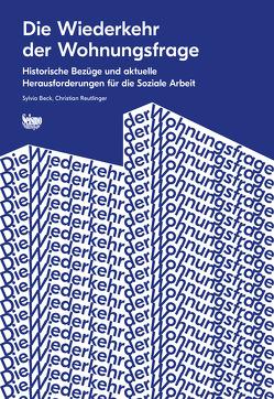 Die Wiederkehr der Wohnungsfrage von Beck,  Sylvia, Reutlinger,  Christian