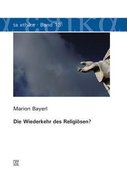 Die Wiederkehr des Religiösen? von Bayerl,  Marion