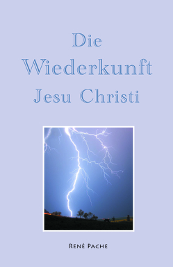 Die Wiederkunft Jesu Christi von Pache,  René