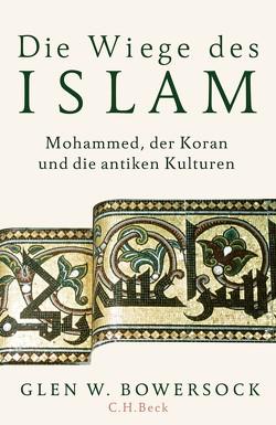 Die Wiege des Islam von Bowersock,  Glen W., Seuß,  Rita