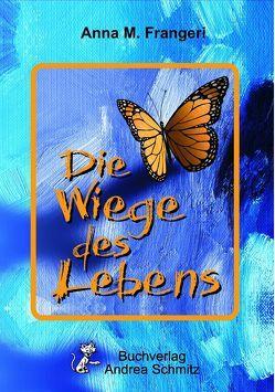 Die Wiege des Lebens von Frangeri,  Anna M.