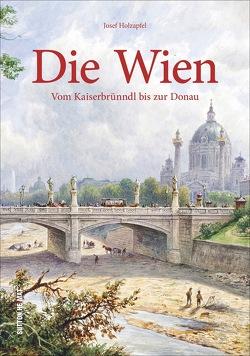 Die Wien von Holzapfel,  Josef